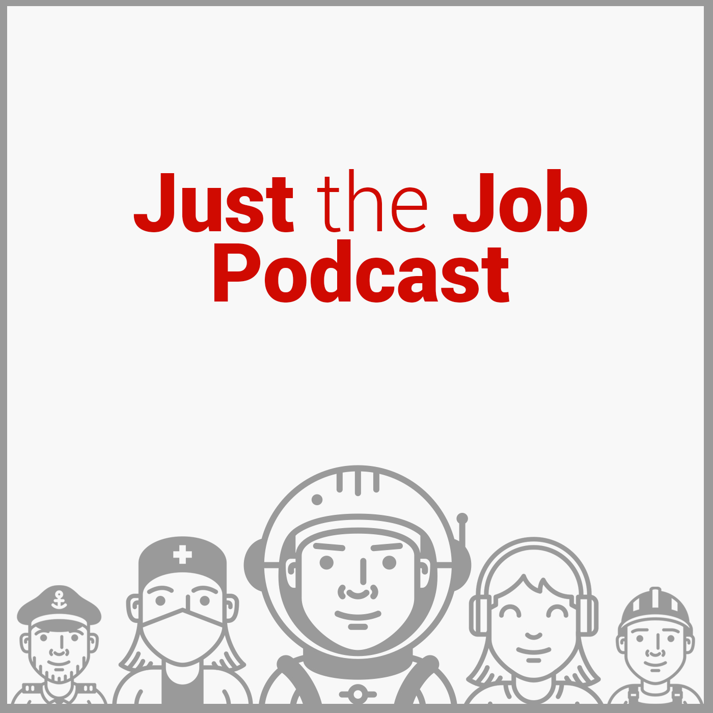 Just the Job Podcast