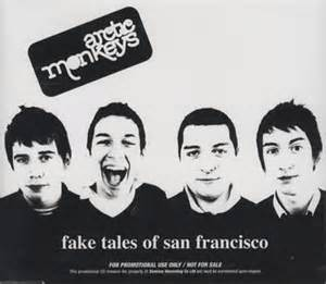 Fakes Tales of San Francisco - Arctic Monkeys